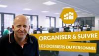 Organiser et suivre les dossiers du personnel - Ressources humaines