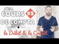 Principe de la partie double : DÉBIT ET CRÉDIT - Initiation Comptabilité 5/6
