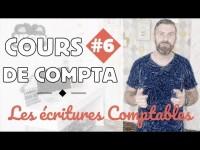 Les Écritures Comptables I Initiation Comptabilité 6/6