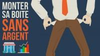 Créer une entreprise sans argent (entreprendre sans argent)